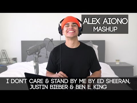 I Don&39;t Care & Stand By Me by Ed Sheeran Justin Bieber & Ben E King  Alex Aiono Mashup