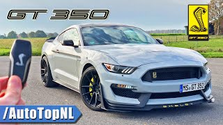 SHELBY MUSTANG GT350 REVIEW on AUTOBAHN [NO SPEED LIMIT] by AutoTopNL