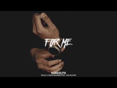 Randolph - For Me [Official Audio] #ResurrectedTheMixtape