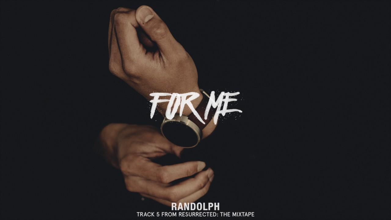 Download Randolph - For Me [Official Audio] #ResurrectedTheMixtape