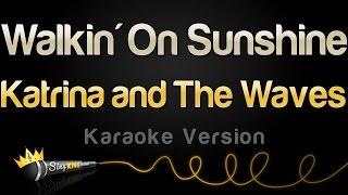 Katrina and The Waves - Walking On Sunshine (Karaoke Version)