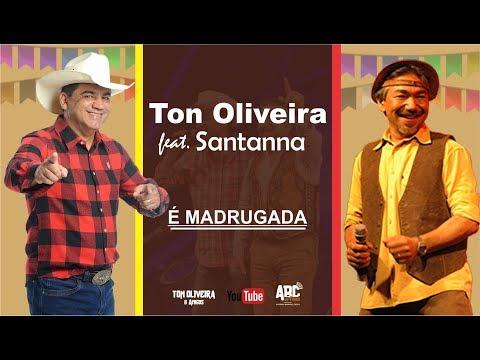Ton Oliveira e Santanna - É madrugada