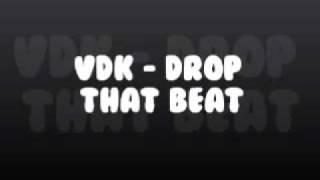 VDK - DROP THAT BEAT