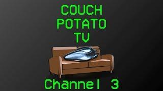 Couch Potato TV -Channel 3-