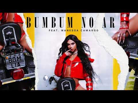 Lia Clark - Bumbum No Ar feat Wanessa Camargo Áudio