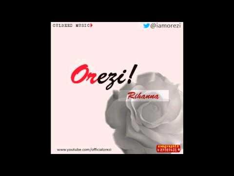 Orezi - Rihanna