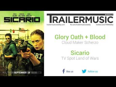 Sicario - TV Spot Land of Wars Music (Glory Oath + Blood - Cloud Maker Scherzo)