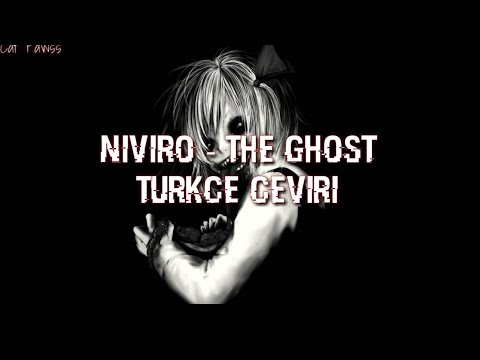 NIVIRO - The Ghost (Türkçe çeviri)