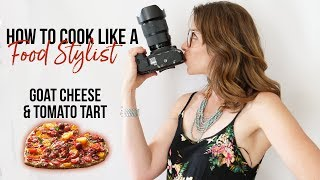 How to Cook Like a Food Stylist | Episode 4 | Goat Cheese & Tomato Tart