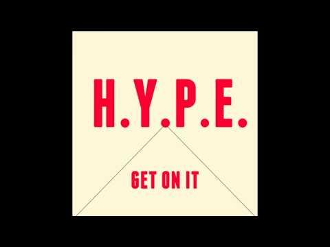 H.Y.P.E. - GET ON IT (Prod. Coucheron)