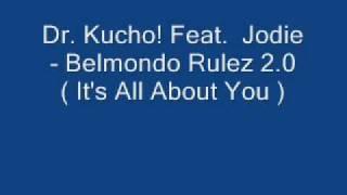 Dr. Kucho! Jodie  Belmondo Rulez 2.0 ( It