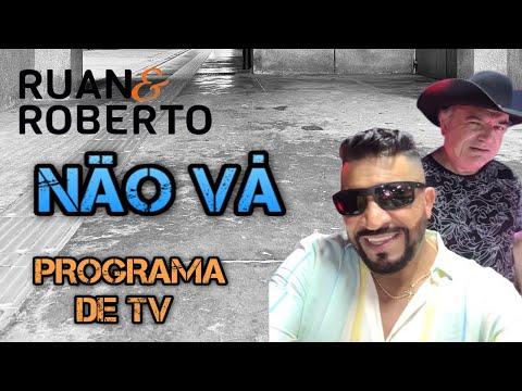 Ruan e Roberto - Não vá - Programa Nerivan Silva - Amigos do Forró