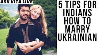 Indian Men In Ukraine: 5 TIPS To Marry A Beautiful Ukrainian Women