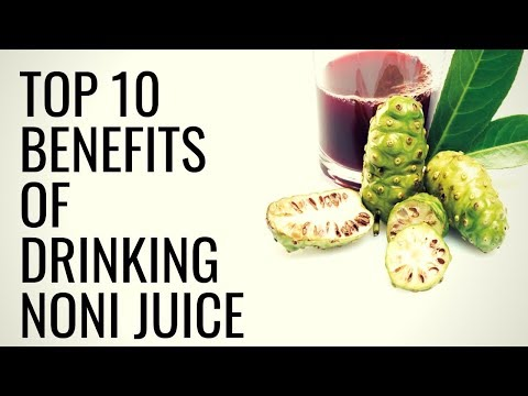 Top 10 Benefits of Drinking NONI Juice | Healthy Living Tips