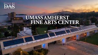 Fine Arts Center at UMass Amherst - Built By DAS - 4K