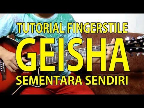 TUTORIAL FINGERSTYLE GITAR GEISHA - SEMENTARA SENDIRI