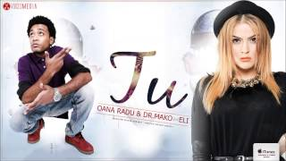 Repeat youtube video Oana Radu & Dr Mako feat. Eli - Tu