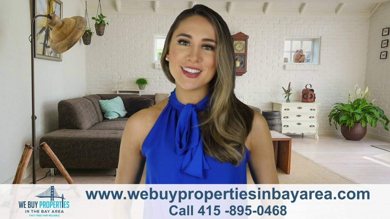 We Buy Properties In The Bay Area - sell your house fast and easy