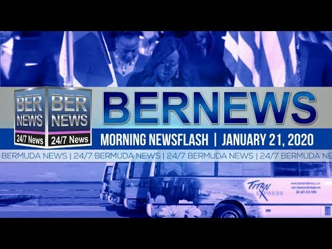Bermuda Newsflash For Tuesday, January 21, 2020