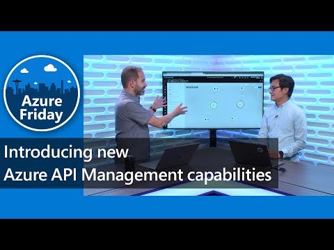 Introducing new Azure API Management capabilities | Azure Fr