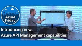 Introducing new Azure API Management capabilities