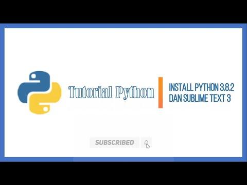Tutorial Install Python 3.8.2 Dan Sublime Text 3