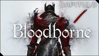 BLOODBORNE + DLC | Capítulo 1 | Empieza la cacería con Muertín!