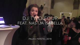 DJ Two Four feat. Nastja Isabella @ Palais Ferstel 2018