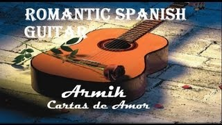 ROMANTIC SPANISH GUITAR + Armik ( Cartas de amor).-
