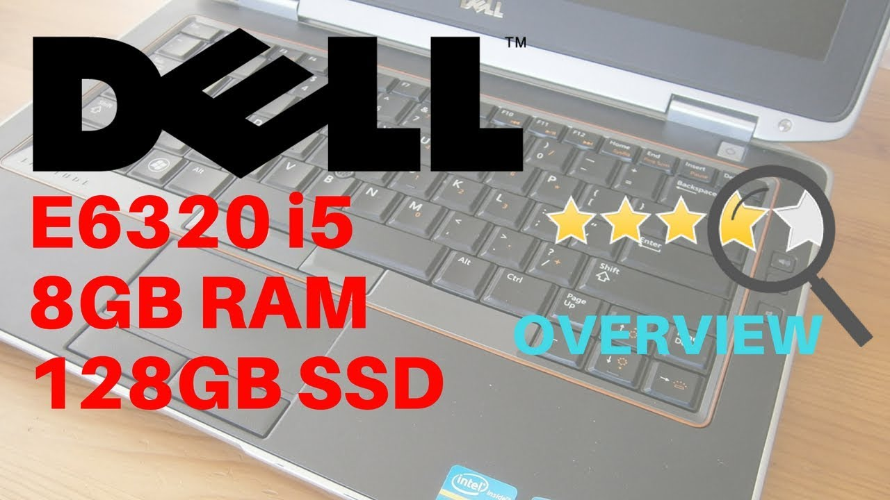 Dell E6320 I5 Laptop 8gb Ram 128gb Ssd Hdd Quick Overview
