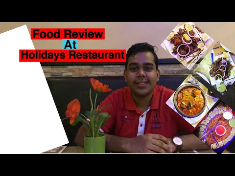 Food Review At Holidays Restaurant