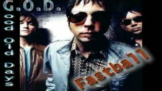 Watch Fastball GOD good Old Days video