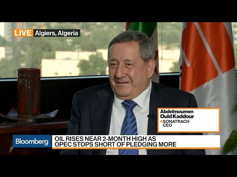 Sonatrach CEO Kaddour on Oil Supply, Prices, Investment