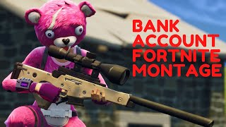 BANK ACCOUNT FORTNITE MONTAGE