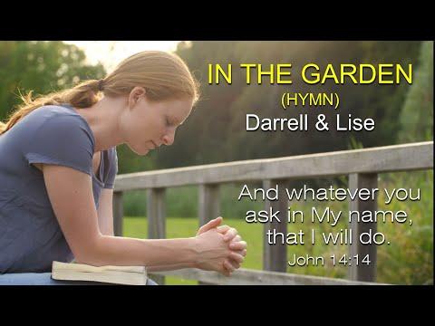 In the Garden [Hymn] - Darrell & Lise