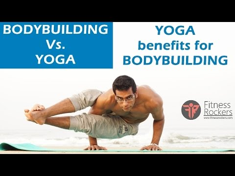Yoga vs bodybuilding | yoga benefits for bodybuilding | Fitness Rockers