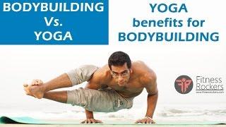 Yoga vs bodybuilding | yoga benefits for bodybuilding | Fitness Rockers