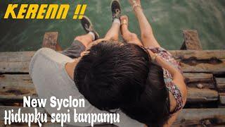 New Syclon - Hidupku sepi tanpamu