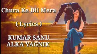 Chura Ke Dil Mera | FULL LYRICS | Kumar Sanu | Alka Yagnik | Heart Touching Song | End Muzic