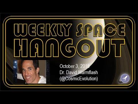 Weekly Space Hangout: Oct 3, 2018 - Dr. David Warmflash