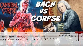 How Would Bach Play Cannibal Corpse?