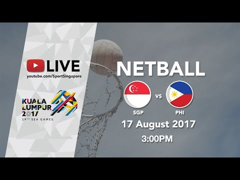 Netball: Singapore 🇸🇬 vs Philippines 🇵🇭 | 29th SEA Games 2017