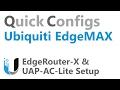 QC Ubiquiti EdgeMAX - EdgeRouter-X & UAP-AC-Lite Setup