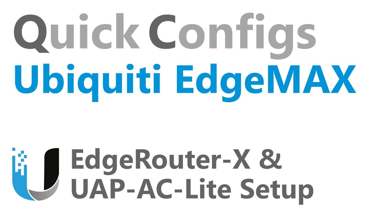 QC Ubiquiti EdgeMAX - EdgeRouter-X & UAP-AC-Lite Setup - YouTube