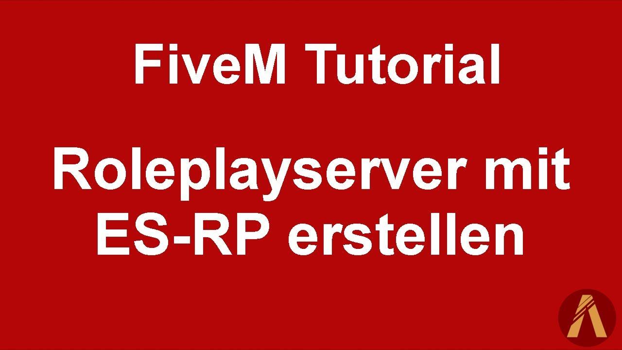 Installation eines Es-RP Server - Tutorials - GTA-FIVEM ORG