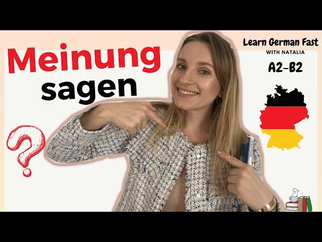 GERMAN 🇩🇪 #72: Meinung sagen auf Deutsch (TestDaF, DSH, Goethe-Zertifikat) II Learn German Fast