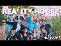 EP 1: MEET THE REALITY HOUSE SEASON 2 CONTESTANTS!