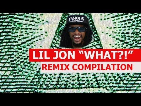 Lil Jon - REMIX COMPILATION