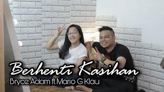 Berhenti Kasihan - KapthenPurek   Mario ft. Bryce Adam (cover)