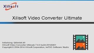 Hướng dẫn cài đặt Xilisoft Video Converter Ultimate 7. 8. 0